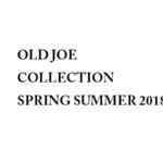 """OLD JOE / オールジョー """"SPRING SUMMER 2018 公開"""""""